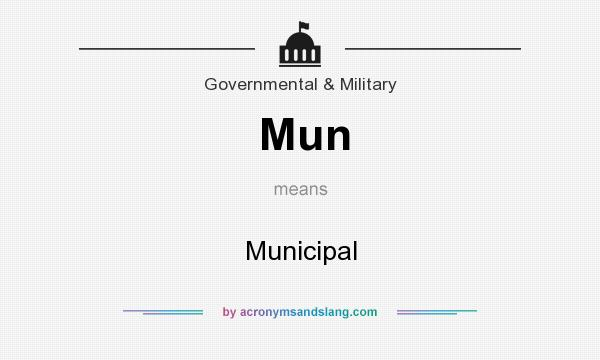 What does Mun mean? It stands for Municipal