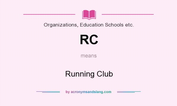 What does RC mean? It stands for Running Club