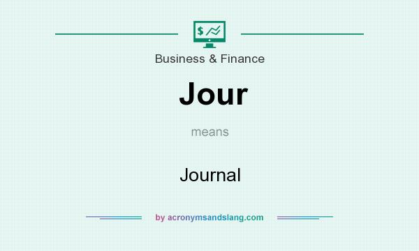 What does Jour mean? It stands for Journal