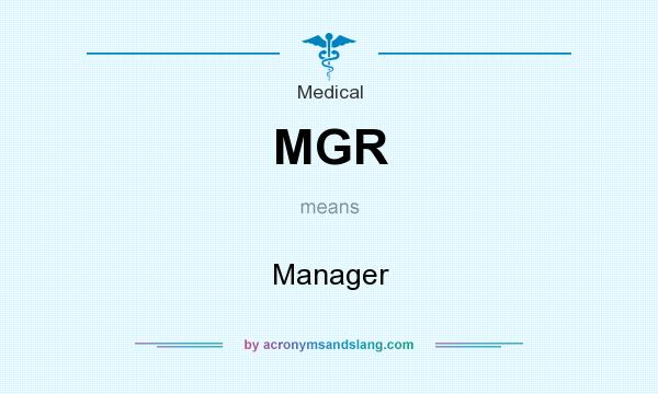 What does MGR mean? It stands for Manager