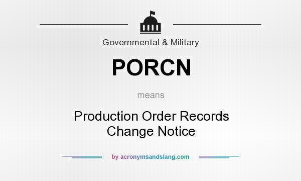 What does PORCN mean? It stands for Production Order Records Change Notice