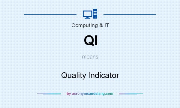 What does QI mean? It stands for Quality Indicator