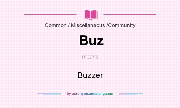 What does Buz mean? It stands for Buzzer