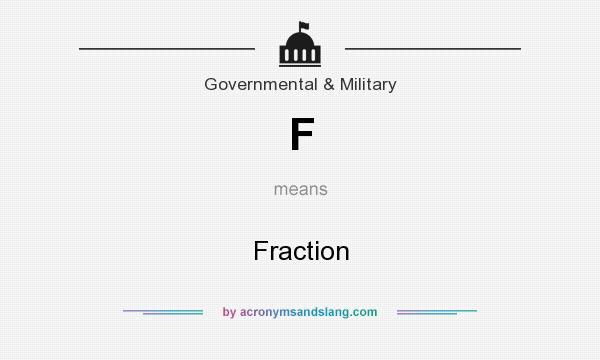 What does F mean? It stands for Fraction