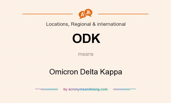 What does ODK mean? It stands for Omicron Delta Kappa