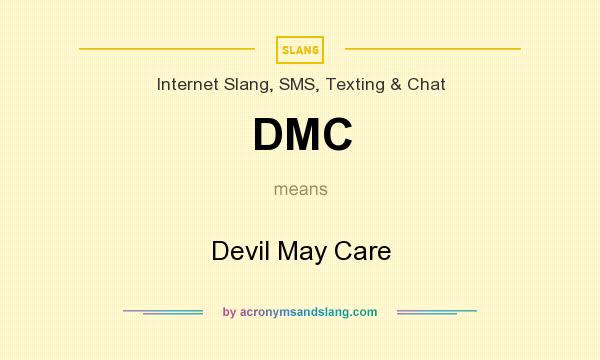 What does DMC mean? It stands for Devil May Care