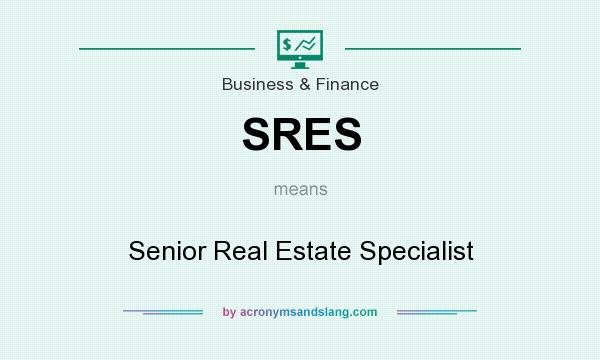 What does SRES mean? It stands for Senior Real Estate Specialist