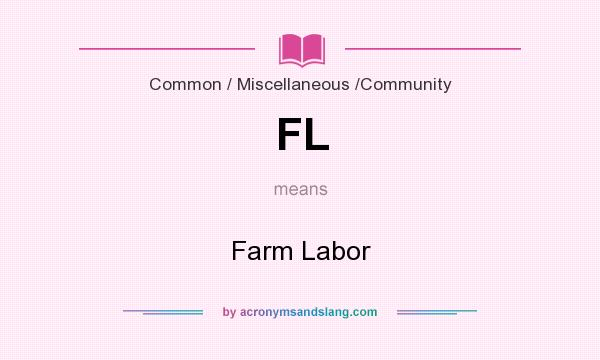 What does FL mean? It stands for Farm Labor