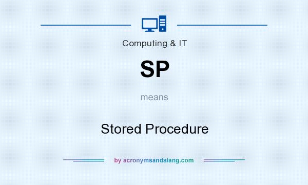 What does SP mean? It stands for Stored Procedure