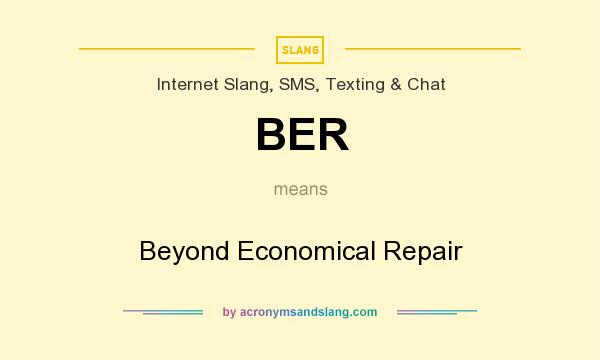 What does BER mean? It stands for Beyond Economical Repair