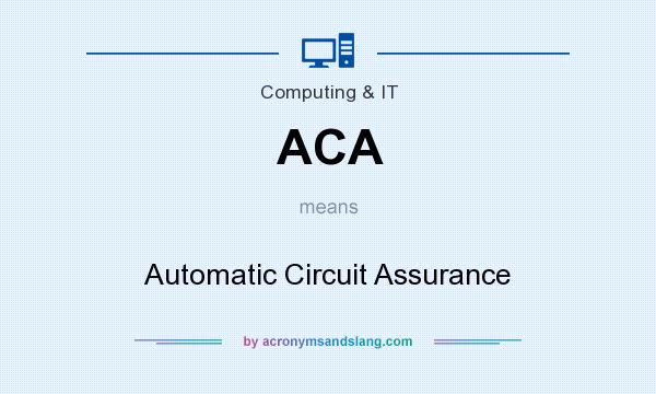 What does ACA mean? It stands for Automatic Circuit Assurance