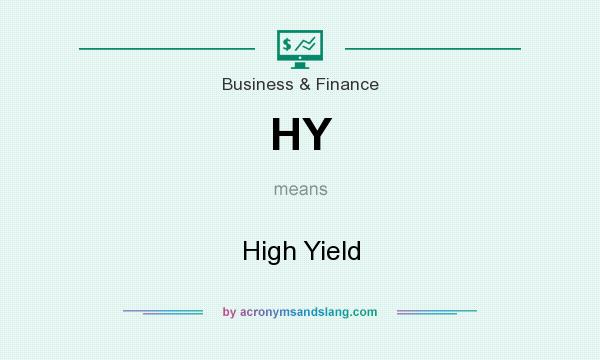 What does HY mean? It stands for High Yield