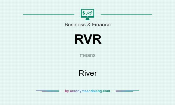 What does RVR mean? It stands for River