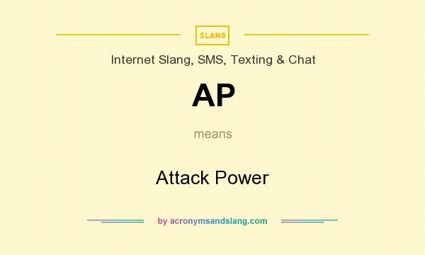 What does AP mean? It stands for Attack Power