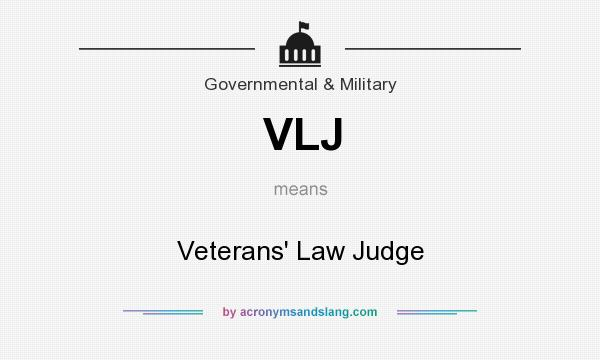 What does VLJ mean? It stands for Veterans` Law Judge