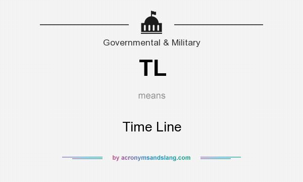 What does TL mean? It stands for Time Line