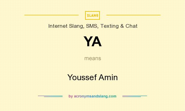 What does YA mean? It stands for Youssef Amin