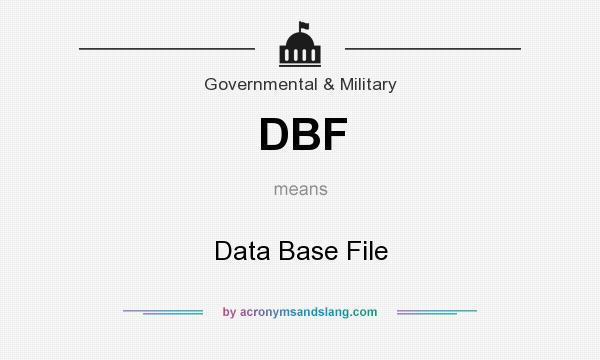 What does DBF mean? It stands for Data Base File