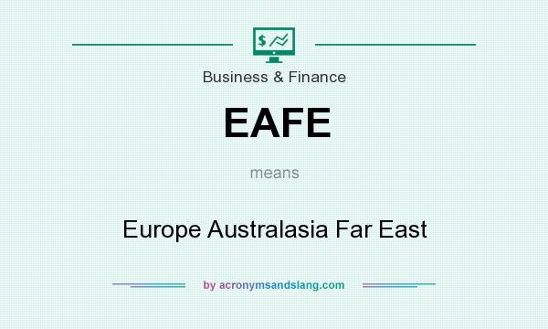What does EAFE mean? It stands for Europe Australasia Far East