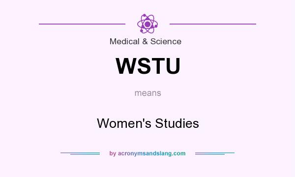 What does WSTU mean? It stands for Women`s Studies