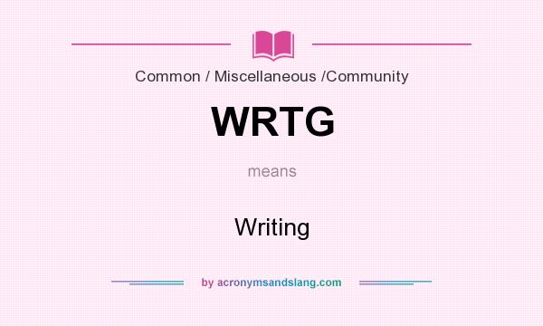 What does WRTG mean? It stands for Writing