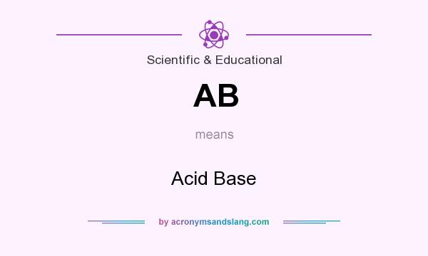 What does AB mean? It stands for Acid Base