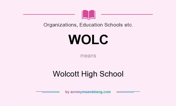 What does WOLC mean? It stands for Wolcott High School