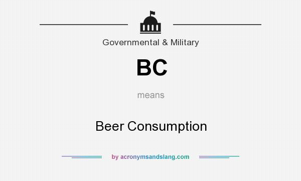 What does BC mean? It stands for Beer Consumption