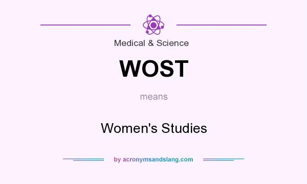 What does WOST mean? It stands for Women`s Studies