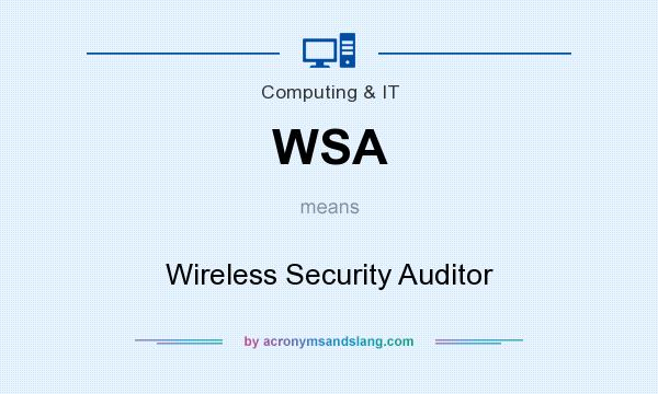 What does WSA mean? It stands for Wireless Security Auditor