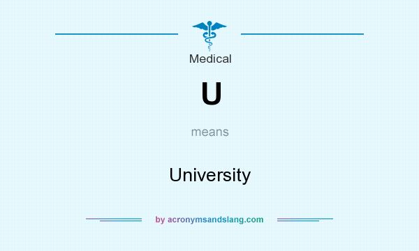 What does U mean? It stands for University