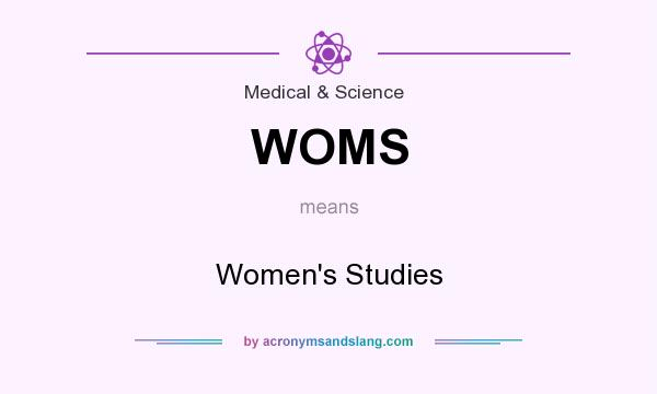 What does WOMS mean? It stands for Women`s Studies