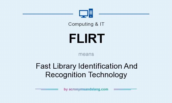 What does FLIRT mean? It stands for Fast Library Identification And Recognition Technology