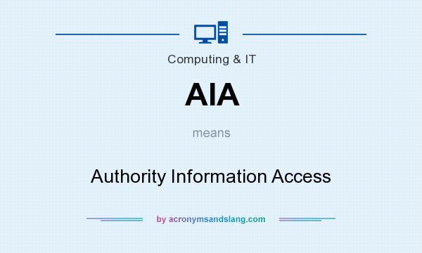 What does AIA mean? It stands for Authority Information Access