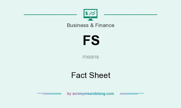 What does FS mean? It stands for Fact Sheet