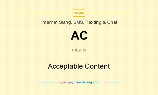 What does AC mean? It stands for Acceptable Content