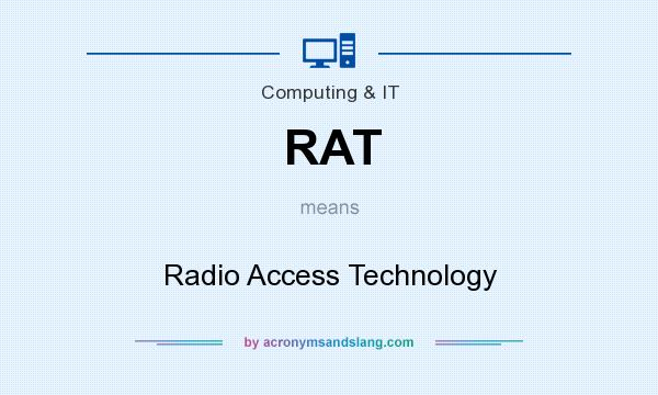 What does RAT mean? It stands for Radio Access Technology
