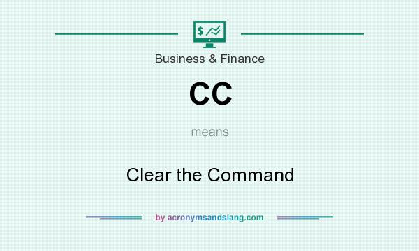 What does CC mean? It stands for Clear the Command