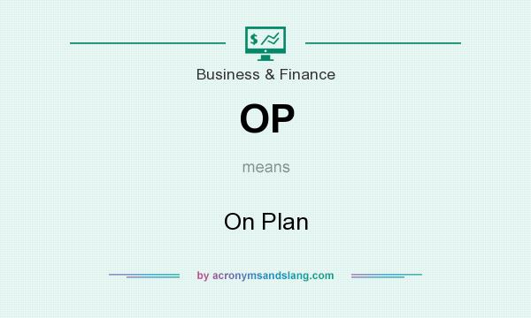 What does OP mean? It stands for On Plan