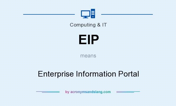 What does EIP mean? It stands for Enterprise Information Portal