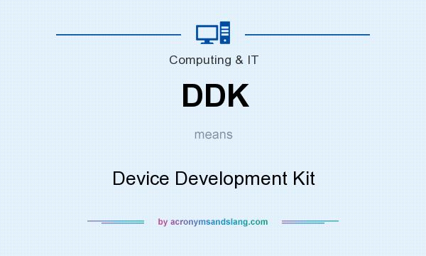 What does DDK mean? It stands for Device Development Kit