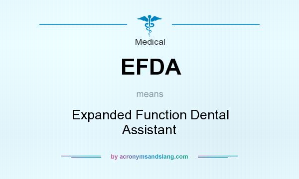 What does EFDA mean? It stands for Expanded Function Dental Assistant