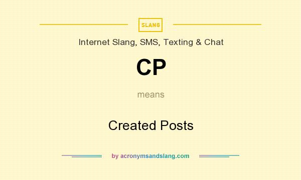 What does CP mean? It stands for Created Posts