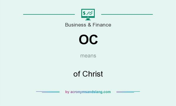 What does OC mean? It stands for of Christ