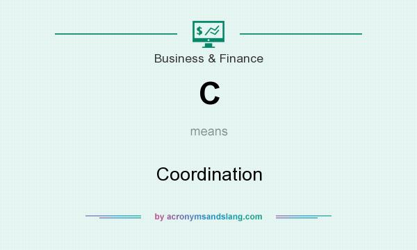 What does C mean? It stands for Coordination