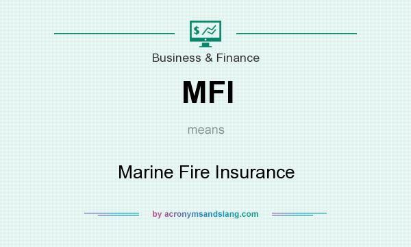 What does MFI mean? It stands for Marine Fire Insurance