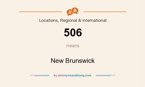 What does 506 mean? It stands for New Brunswick