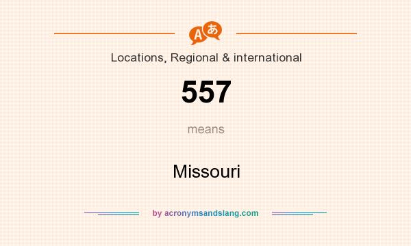 What does 557 mean? It stands for Missouri