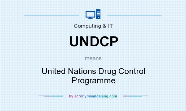 What does UNDCP mean? It stands for United Nations Drug Control Programme