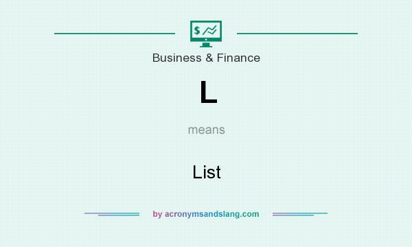 What does L mean? It stands for List